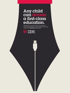 IBM Print Ad Campaign by Noma Bar: Any child can access a first-class education.