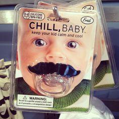 Chill, baby...