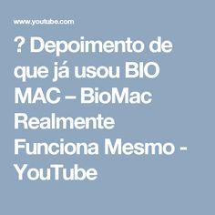 → Depoimento de que já usou BIO MAC – BioMac Realmente Funciona Mesmo - YouTube