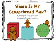 Where Is My Gingerbread Man?  An emergent reader to practice prepositions, sight words and prepositions!  Great for building reading fluency!