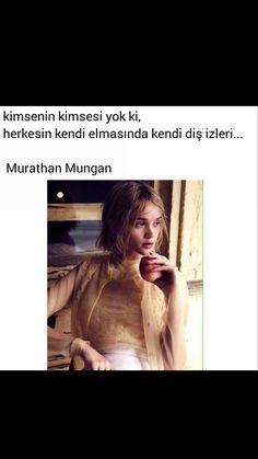Kimsenin kimsesi yok Herkesin kendi elmasında kendi diş izleri Murathan Mungan