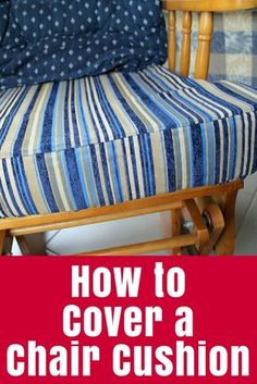 Step by step tutorial on how to cover a chair cushion by sewing a new cover - with a little baby vomit story thrown in! (click through for tutorial) Recover Patio Cushions, Rocking Chair Cushions, Outdoor Chair Cushions, Couch Cushions, Recover Chairs, Owl Pillows, Patio Furniture Cushions, Burlap Pillows, Decorative Pillows