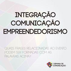 Integração, Comunicação e Empreendedorismo!