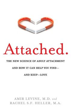 Couples Romance: The Key to a Loving Relationship: Attached: The new science of adult attachment and how it can help you find and keep love; Amir Levine and Rachel Heller Good Enough, Relationship Science, Relationship Books, Relationship Psychology, Relationship Expert, Difficult Relationship, Private Practice, Bond, Guy