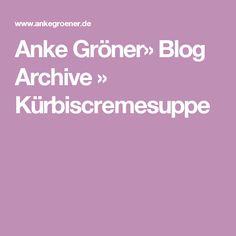 Anke Gröner» Blog Archive » Kürbiscremesuppe
