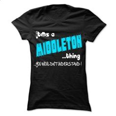 It is MIDDLETON Thing ... 999 Cool Name Shirt ! - #tee quotes #tshirt art. ORDER HERE => https://www.sunfrog.com/LifeStyle/It-is-MIDDLETON-Thing-999-Cool-Name-Shirt-.html?68278
