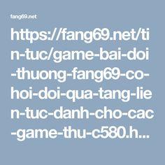 https://fang69.net/tin-tuc/game-bai-doi-thuong-fang69-co-hoi-doi-qua-tang-lien-tuc-danh-cho-cac-game-thu-c580.html