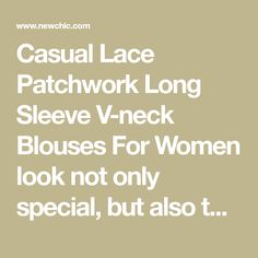 Casual Lace Patchwork Long Sleeve V-neck Blouses For Women look not only special, but also they always show ladies' glamour perfectly and bring surprise. Come to NewChic to choose the best one for yourself! Mobile.
