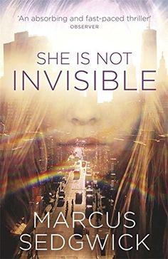 She Is Not Invisible: Amazon.co.uk: Marcus Sedgwick: 9781780621340: Books