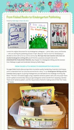 """FROM FOLDED BOOKS TO KINDERGARTEN PUBLISHING. Six-page folded books allow young writers to practice quality handwriting, illustration techniques, and to understand that """"our pictures and words tell a story."""" Some of these books are proofread, edited  and eventually  become published books. READ THIS NELLIE EDGE BLOG to see an authentic  kindergarten publishing process."""