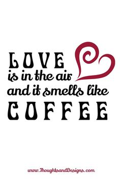 Looking for something special for the coffee lover in your life? http://thoughtsanddesigns.com/love-is-in-the-air-and-it-smells-like-coffee-design/