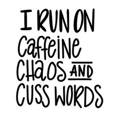 Silhouette Design Store: I Run On Caffeine Chaos And Cuss Words Short Friendship Quotes, Cricut Craft Room, Cricut Vinyl, Silhouette Cameo Projects, Silhouette Design, Silhouette Vinyl, Bff, Life Quotes, Funny Quotes