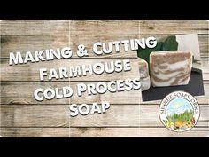 Making & Cutting Farmhouse Cold Process Soap | Handmade Vegan | Sunrise Soapworks | - YouTube   Sunrisesoapworks.com