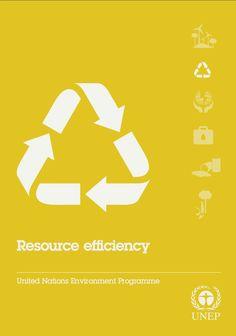 UNEP 2012. Resource Efficiency.