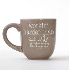 Sassy Work Mug - Funny Stripper - Upcycled Mug with Saying - Choose Vinyl Color - Work Hard Mug - Coffee Mug - Tea Mug - Coffee Cup by SwallowLikeALady on Etsy
