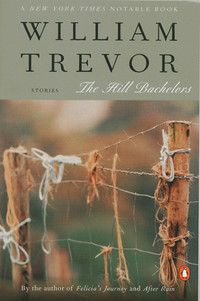 William Trevor: The Hill Bachelors I like this collection.  Quiet and well written.