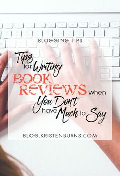 Blogging Tips: Tips for Writing Book Reviews When You Don't Have Much to Say
