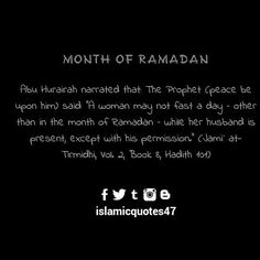 Abu Hurairah narrated that: The Prophet (peace be upon him) said: A woman may not fast a day  other than in the month of Ramadan  while her husband is present except with his permission. (Jami at-Tirmidhi Vol. 2 Book 8 Hadith 101)  #hadīthoftheday