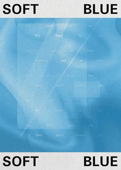 """soft_blue"" by nikita belousov / russia, 2018 / 210 x 297 mm Graphic Posters, Communication Design, Typo, Russia, February, Sayings, Blue, Lyrics, Word Of Wisdom"