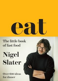 Eat: The Little Book of Fast Food (Cloth-covered, flexible binding) by Nigel Slater, http://www.amazon.co.uk/dp/0007526156/ref=cm_sw_r_pi_dp_3ni6sb0KWECWY