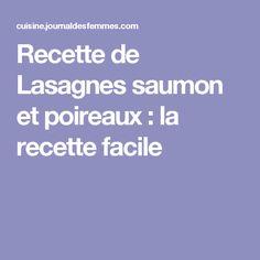 Recette de Lasagnes saumon et poireaux : la recette facile