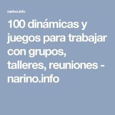 100 dinámicas y juegos para trabajar con grupos, talleres, reuniones - narino.info