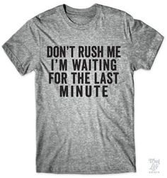Don't rush me, I'm waiting for the last minute!