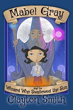 Mabel Gray and the Wizard Who Swallowed the Sun. Guess what the nieces & nephews are getting for Christmas!