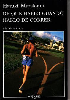 De que hablamos cuando hablamos de correr - Haruki Murakami