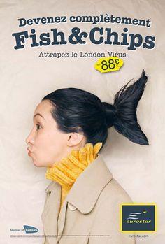 "Eurostar Railways – 2010 ""Catch the London virus : Fish & Chips"" Source : Ad Forum, Coloribus Agency : TBWA Brussels (Belgium)"