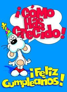 ¡Cómo has crecido! ¡Feliz cumpleaños! Muchaaas bendiciones queria cantarte el happy cumpleaños a las doce pero ya me duermo.