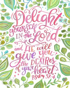 Hand Lettering - Scripture - Psalm 37:4 Delight Yourself in the Lord and He will by Makewells