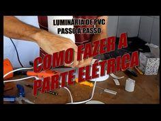 Luminária de PVC - como fazer a parte Elétrica - YouTube