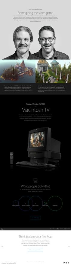 """Apple Mac @30 2014-01-24 off'l Anniversary mini site: USA """"Apple - Thirty Years of Mac"""" - page: 1993 reimagining Video Game traditional Graphic Design ((by merging Steve Job's favorites: Liberal Arts & Hi-Tech...combining graphics & storytelling as in pioneering first-person, role-playing adventure """"Myst"""" which completely absorbed player in mysterious, fantastically original world): Robyn & Rand Miller • http://www.apple.com/30-years/1993"""