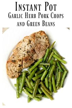 Instant Pot Garlic Herb Pork Chops and Green Beans–this one pot meal can be made in minutes. The pork chops and green beans are full of rich buttery herb flavors. Serve as is for a low-carb meal or serve with your favorite starch (potatoes, rice or noodles).  #instantpot #instapot #pressurecooker