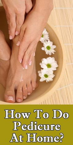 Pedicure At Home: Healthy feet are conventionally known to be the symbol of a well-groomed person.Here are some home tips for Pedicure.