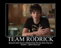 Team Rodrick!! Don't team Jacob black.. Just team Roderick and Edward Cullen!!..