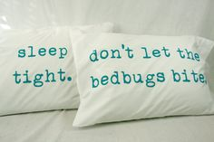 Pillowcases Sleep Tight Don't Let the Bedbugs Bite Turquoise on white cotton