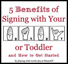 5 benefits of signing with your baby or toddler (plus tips for how to get started), but don't do it because it might increase IQ.