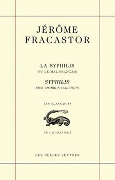 La Syphilis ou le mal français / Syphilis sive morbus gallicus