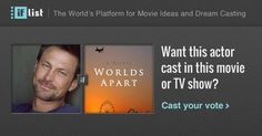Grant Bowler as Richard Evans in Worlds Apart? Support this movie proposal or make your own on The IF List.