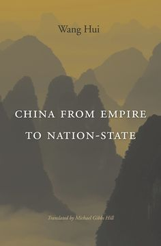China from Empire to Nation-State   Wang Hui   Published October 14th, 2014