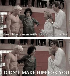 When someone politely disagrees about something I'm excited about. (Rocky Horror Picture Show)