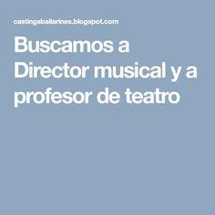 Buscamos a Director musical y a profesor de teatro