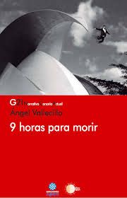 "Título: ""9 horas para morir"" (novela); Autor: Ángel Vallecillo; Url: http://www.angelvallecillo.com/"