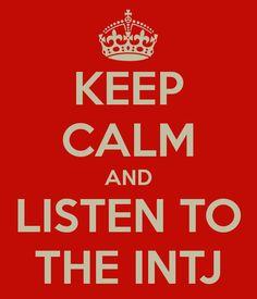 Keep calm and listen the INTJ