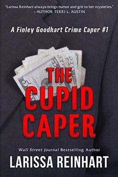 "The Cupid Caper a Finley Goodhart Crime Caper by Larissa Reinhart  ""The Cupid Caper is Hustle with Gin from Elemental Assassin minus the magic.If that doesn't want to make you read it, I don't know else to tell you.five-stars""#bookreview #bookstagram"
