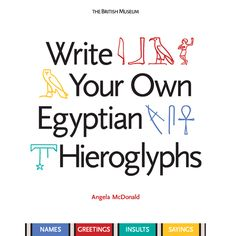 A colourful guide to writing Ancient Egyptian names and phrases........I need this!