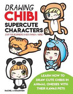 Drawing Chibi Supercute Characters Easy for Beginners & Kids (Manga / Anime): Learn How to Draw Cute
