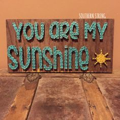 """""""You are my Sunshine"""" string art"""